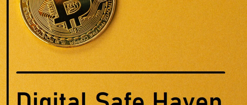 BITCOIN WILL REPLACE GOLD AS MODERN DAY SAFE HAVEN
